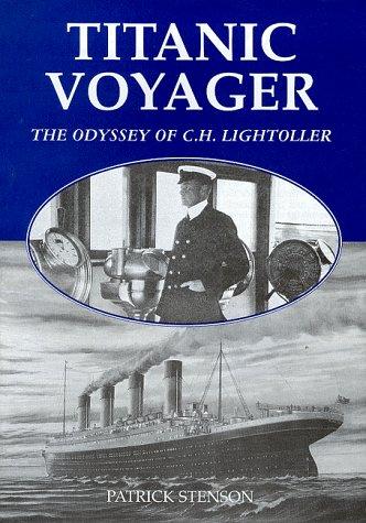9781874448815: Titanic Voyager: Odyssey of C.H. Lightoller