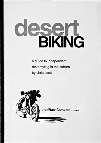 9781874472018: Desert Biking: Guide to Independent Motorcycling in the Sahara