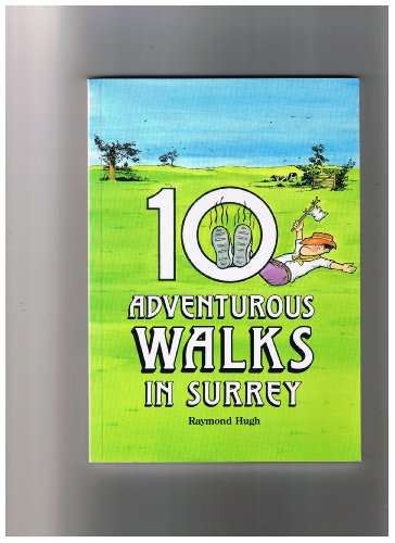 10 Adventurous Walks in Surrey: Raymond Hugh