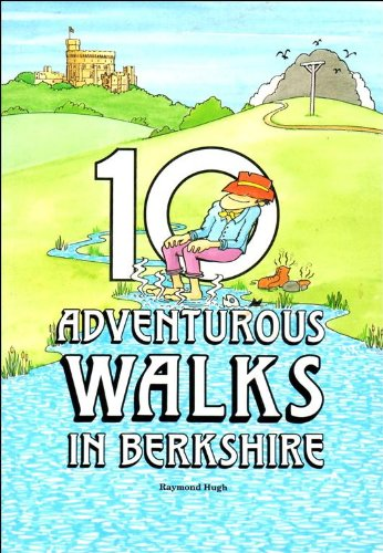 Ten Adventurous Walks in Berkshire: Hugh, Raymond