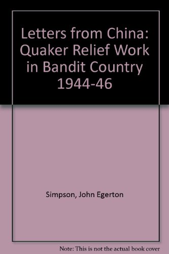 Letters from China: Quaker Relief Work in Bandit Country, 1944-46: Ross-Evans