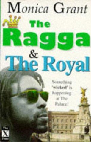 The Ragga & the Royal: Grant, Monica
