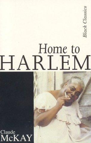 Home to Harlem: McKay, Claude