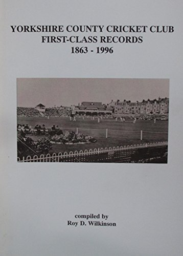 9781874524236: Yorkshire County Cricket Club First-class Records, 1863-1996 (County record books)
