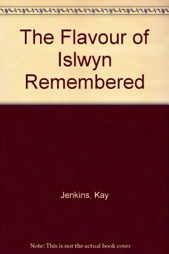 9781874538066: The Flavour of Islwyn Remembered