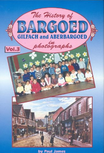 9781874538646: History of Bargoed and Gilfach: v. 3