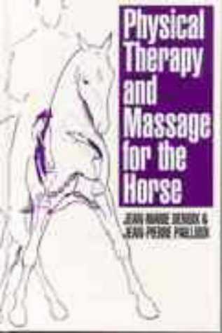 Physical therapy and massage for the horse: DENOIX,Jean-Marie & PAILLOUX,