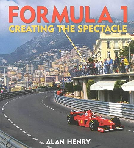 Formula 1: Creating the Spectacle (1874557632) by Henry, Alan