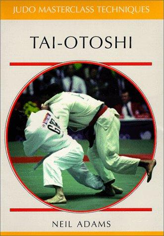 Tai-otoshi (Judo Masterclass Techniques): Adams, Neil