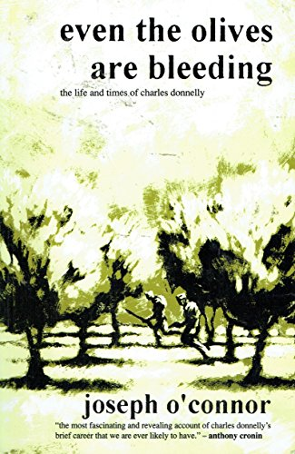 9781874597155: Even the Olives are Bleeding: Life and Times of Charles Donnelly