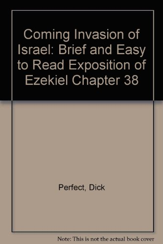 9781874618003: Coming Invasion of Israel: Brief and Easy to Read Exposition of Ezekiel Chapter 38