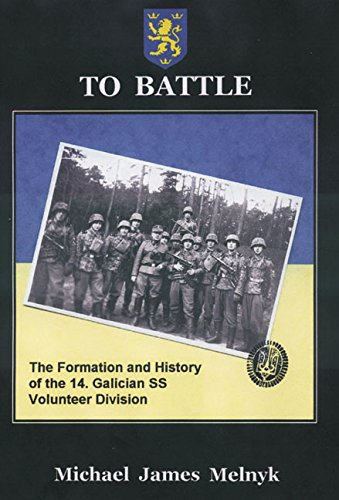9781874622192: TO BATTLE: The Formation and History of the 14. Gallician SS Volunteer Division