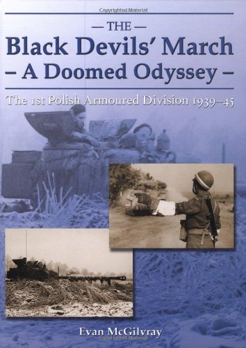 9781874622420: The Black Devils March: A Doomed Odyssey : The 1st Polish Armoured Division 1939-1945