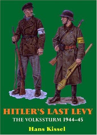 9781874622512: Hitler's Last Levy: The Volkssturm 1944-45