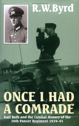 9781874622581: Once I Had a Comrade: Karl Roth and the Combat History of the 36th Panzer Regiment, 1939-45