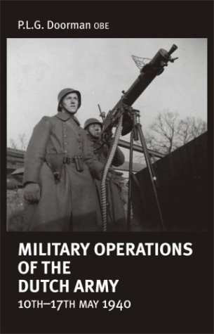 Military Operations of the Dutch Army 10th-17th May 1940: Doorman OBE, P.L.G.