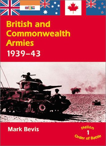 British and Commonwealth Armies 1939-43 (Helion Order of Battle): Mark Bevis