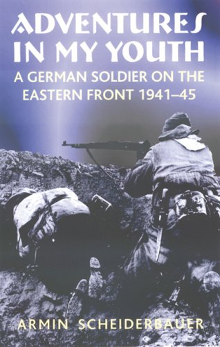 9781874622949: ADVENTURES IN MY YOUTH:: A German Soldier on the Eastern Front 1941-45