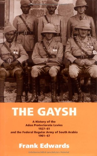 9781874622963: GAYSH: A History of the Aden Protectorate Levies 1927-61, and the Federal Regular Army of South Arabia 1961-67