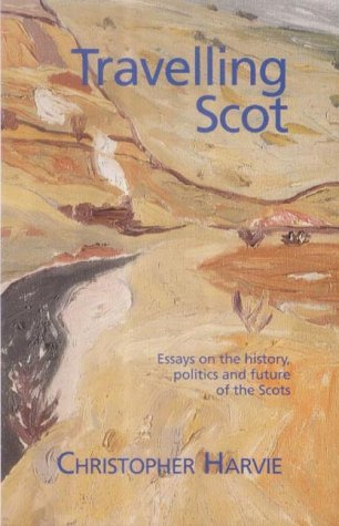 9781874640998: Travelling Scot: Essays on the History, Politics and Future of the Scots
