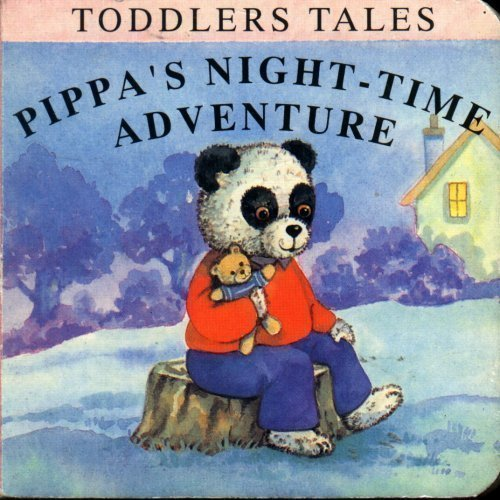 Toddlers Tales: Pippa's Night-time Adventure: Not Credited