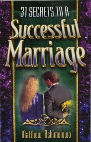31 Secrets to a Successful Marriage: Matthew Ashimolowo