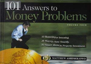 101 Answers to Money Problems: v. 4: Matthew Ashimolowo