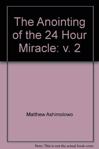 The Anointing of the 24 Hour Miracle: Matthew Ashimolowo