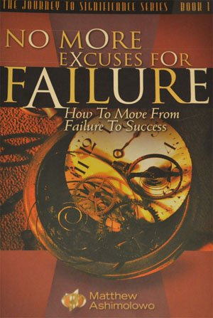 No More Excuses for Failure: Matthew Ashimolowo
