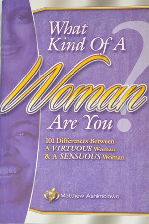 What Kind of a Woman are You?: Matthew Ashimolowo