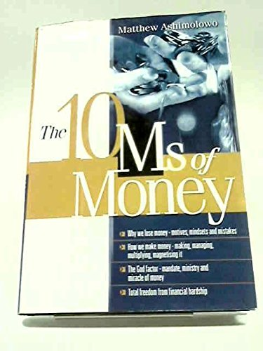 The 10 Ms of Money: Matthew Ashimolowo
