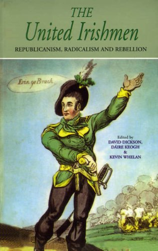 The United Irishmen: Republicanism, and Rebellion (1874675198) by David Dickson; Daire Keogh; Kevin Whelan