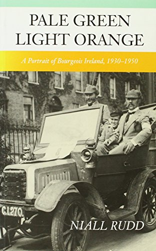 9781874675211: Pale Green, Light Orange: A Portrait of Bourgois Ireland 1930-1950