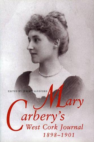 Mary Carbery's West Cork Journals (1898-1901): Carbery, Mary