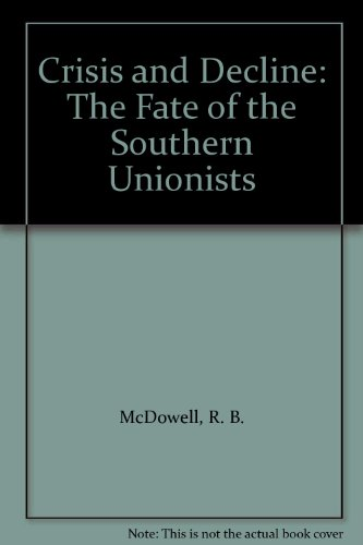 9781874675921: Crisis and Decline: The Fate of the Southern Unionists