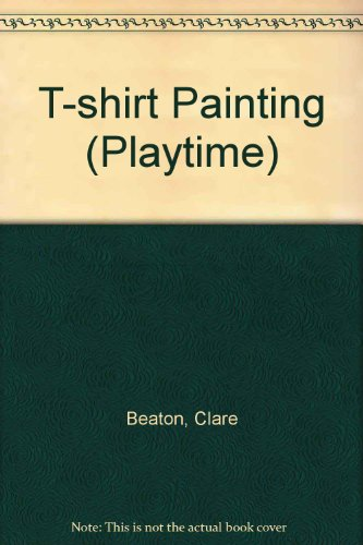 9781874687047: T-shirt Painting (Playtime)