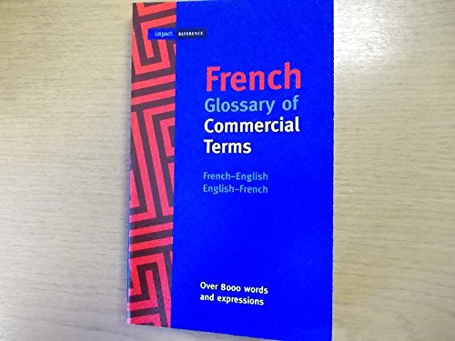 French Glossary of Commercial Terms: Clarke, Patricia; et al