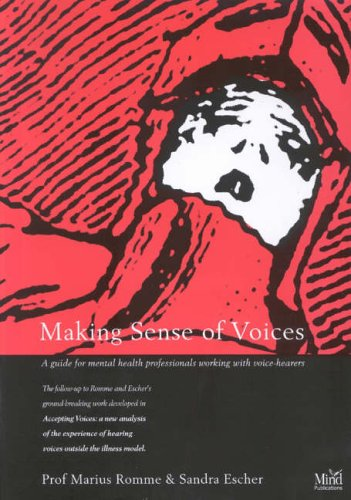 Making Sense of Voices: A Guide for Mental Health Professionals Working with Voice-Hearers: Romme, ...
