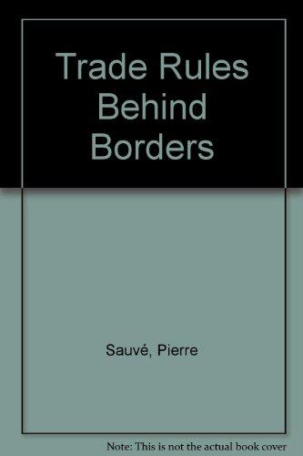 Trade Rules Behind Borders (Hardback): Pierre Sauve