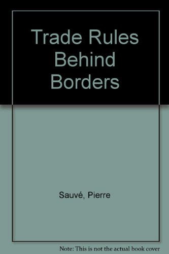 Trade Rules Behind Borders: Pierre Sauvé