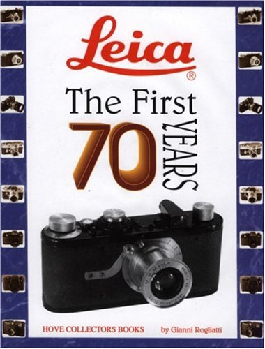 Leica: The First 70 Years: Rogliatti, Gianni