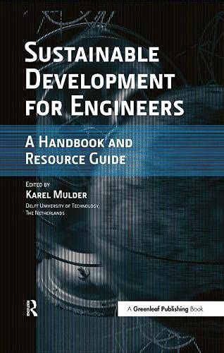 Sustainable Development for Engineers: A Handbook and: Editors