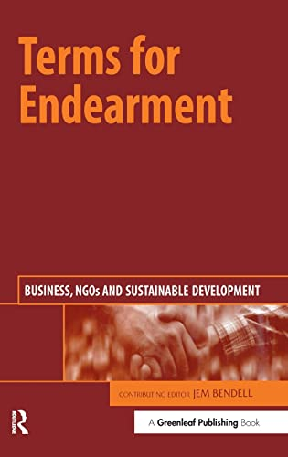 Terms for Endearment: Business, NGOs and Sustainable Development Bendell, Jem