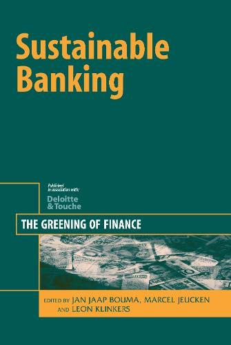 Sustainable Banking: The Greening of Finance (Hardback)
