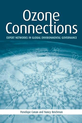 Ozone Connections: Expert Networks in Global Environmental Governance (Hardback): Penelope Canan, ...