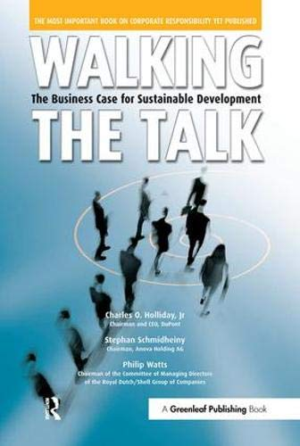 Walking the Talk: The Business Case for Sustainable Development: Chad Holliday