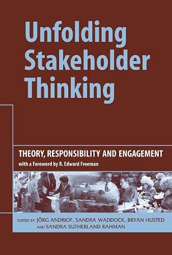 Unfolding Stakeholder Thinking: Theory, Responsibility and Engagement No. 1: Theory, Responsibility...
