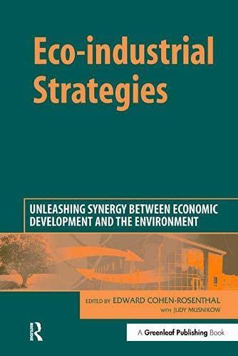 Eco-Industrial Strategies: Edward Cohen-Rosenthal Judy