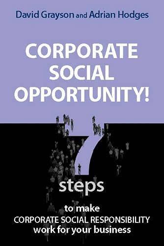 9781874719830: Corporate Social Opportunity!: 7 Steps to Make Corporate Social Responsibility Work For Your Business