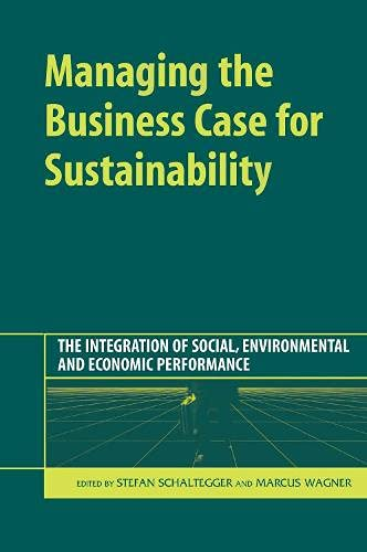 9781874719953: Managing the Business Case for Sustainability: The Integration of Social, Environmental and Economic Performance